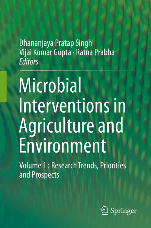 Microbial Interventions in Agriculture and Environment: Volume 1 : Research Trends, Priorities and Prospects