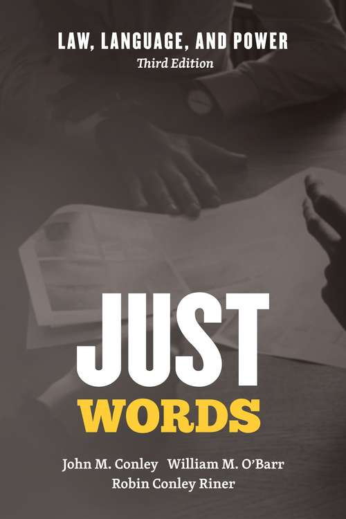 Just Words: Law, Language, and Power, Third Edition (Chicago Series in Law and Society)