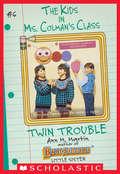 Twin Trouble (The Kids in Ms. Colman's Class #6)