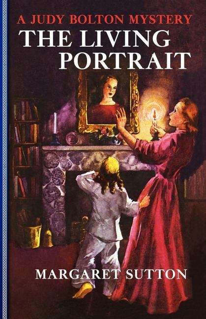 The Living Portrait (Judy Bolton Mysteries #18)