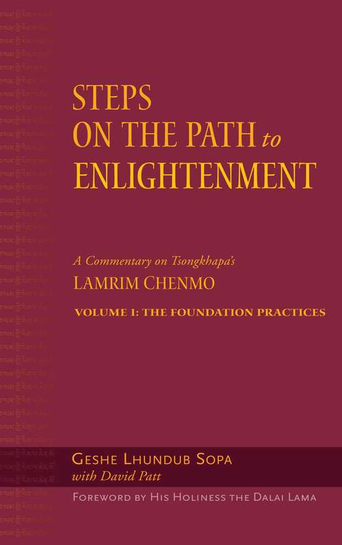 Steps on the Path to Enlightenment: The Foundation Practices