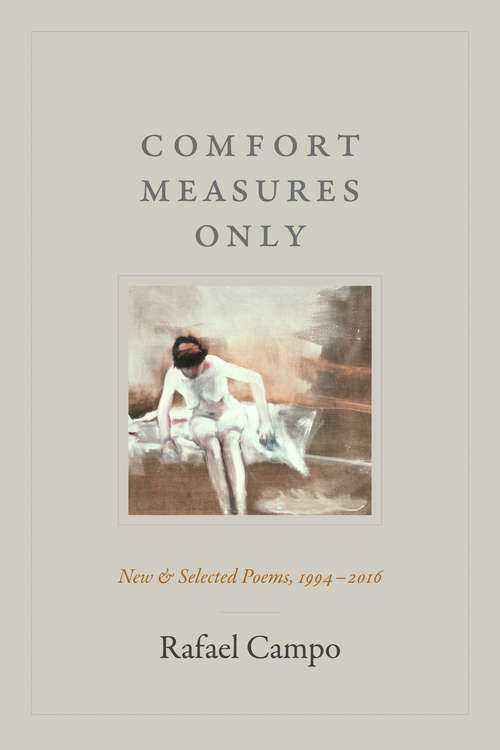 Comfort Measures Only: New and Selected Poems, 1994–2016