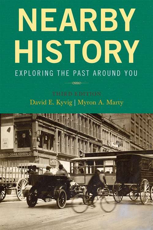 Nearby History: Exploring The Past Around You (American Association For State And Local History Book)
