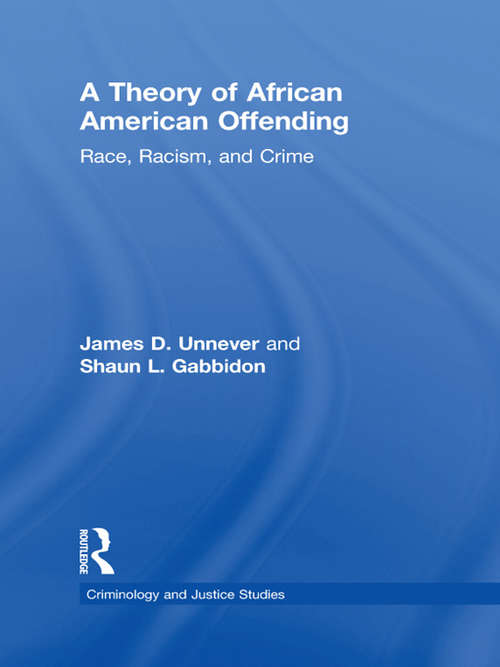 A Theory of African American Offending: Race, Racism, and Crime