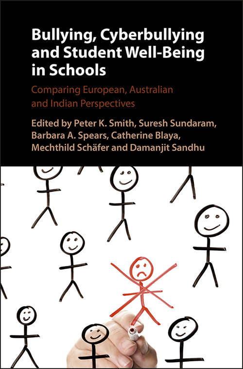 Bullying, Cyberbullying and Student Well-Being in Schools: Comparing Western, Australian And Indian Perspectives