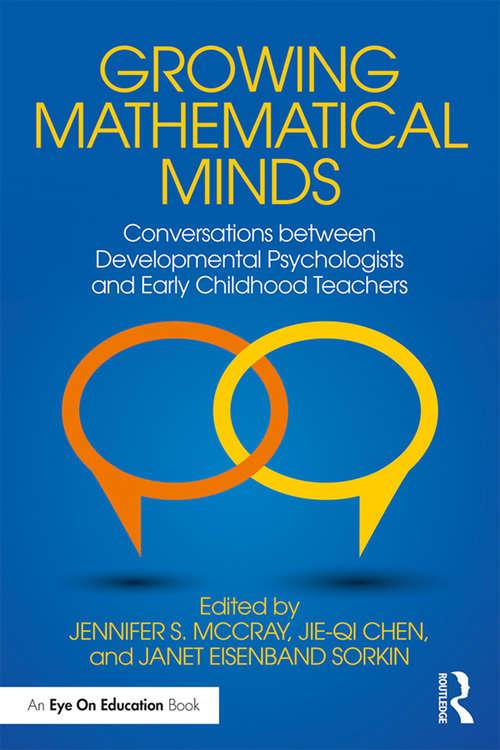Growing Mathematical Minds: Conversations Between Developmental Psychologists and Early Childhood Teachers