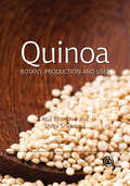 Quinoa: Botany, Production and Uses (Botany, Production and Uses)