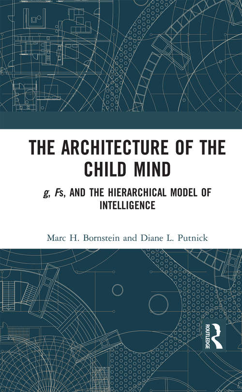 The Architecture of the Child Mind: g, Fs, and the Hierarchical Model of Intelligence