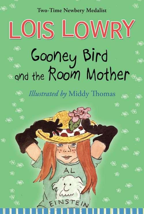 Gooney Bird and the Room Mother: (gooney Bird Greene, Gooney Bird And The Room Mother, Gooney The Fabulous) (Gooney Bird Greene #No. 2)