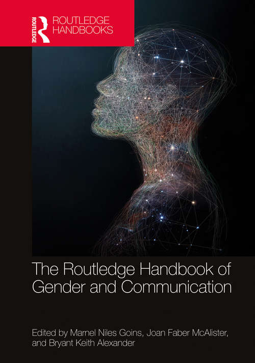 The Routledge Handbook of Gender and Communication (Routledge Handbooks of Gender and Sexuality)