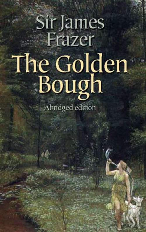 The Golden Bough: A Study In Comparative Religion, Volume 2...