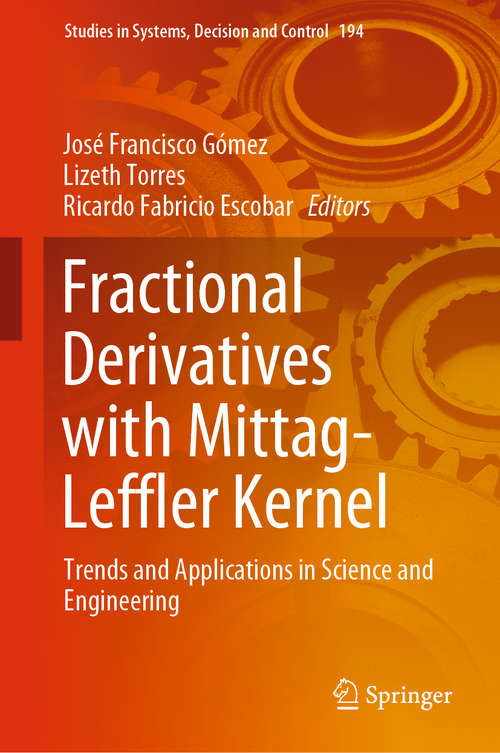 Fractional Derivatives with Mittag-Leffler Kernel: Trends And Applications In Science And Engineering (Studies in Systems, Decision and Control #194)