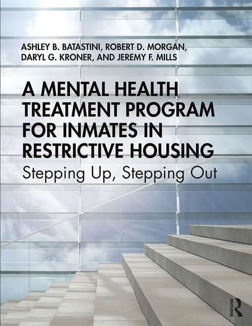 A Mental Health Treatment Program for Inmates in Restrictive Housing: Stepping Up, Stepping Out