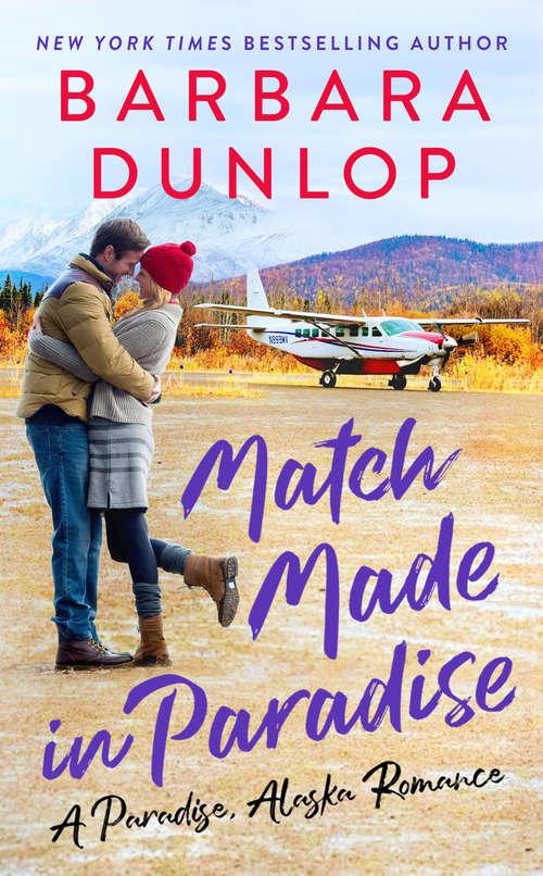 Match Made In Paradise (A Paradise, Alaska Romance #1)