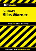 CliffsNotes on Eliot's Silas Marner (Cliffsnotes Ser.cliffs Notes Series)