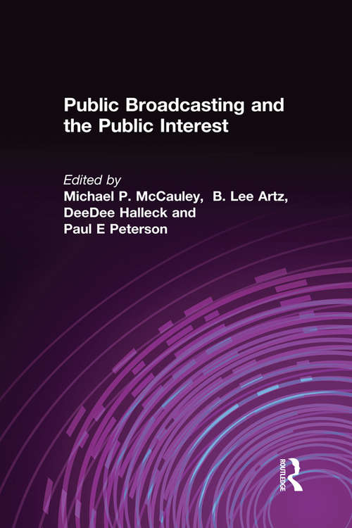 Public Broadcasting and the Public Interest (Media, Communication, And Culture In America Ser.)