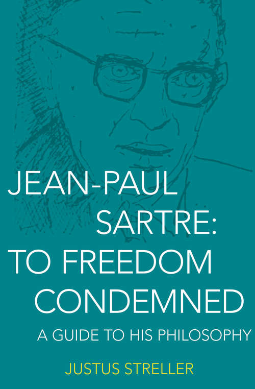 To Freedom Condemned: A Guide to His Philosophy