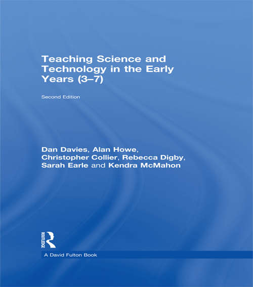 Teaching Science and Technology in the Early Years (3–7)