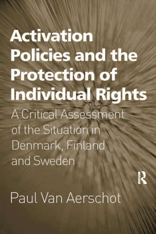 Activation Policies and the Protection of Individual Rights: A Critical Assessment of the Situation in Denmark, Finland and Sweden