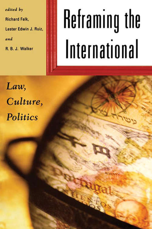 Reframing the International: Law, Culture, Politics