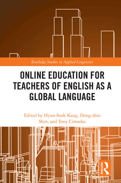 Online Education for Teachers of English as a Global Language (Routledge Studies in Applied Linguistics)
