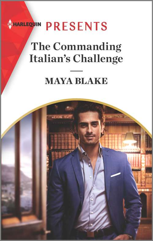 The Commanding Italian's Challenge: The Commanding Italian's Challenge / The Secrets She Must Tell (Mills And Boon Modern Ser.)