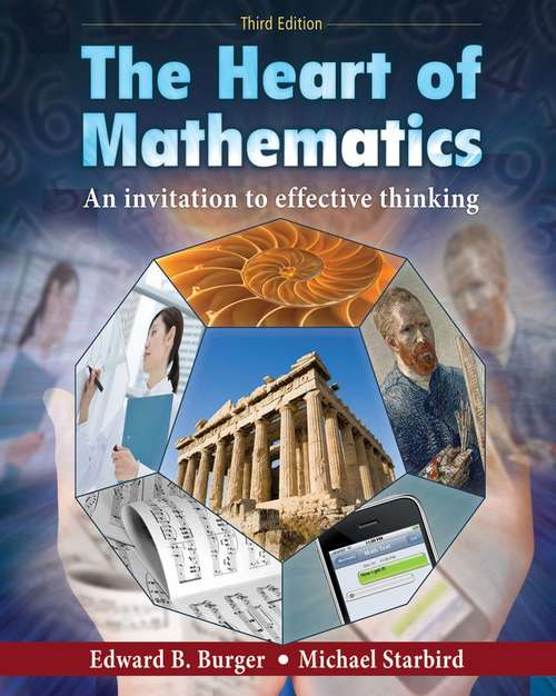 Heart of Mathematics: An Invitation to Effective Thinking (Third Edition)