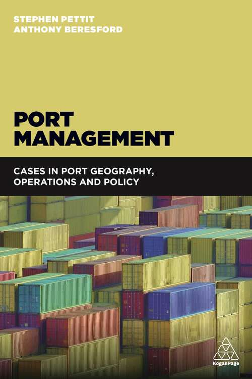 Port Management: Cases in Port Geography, Operations and Policy