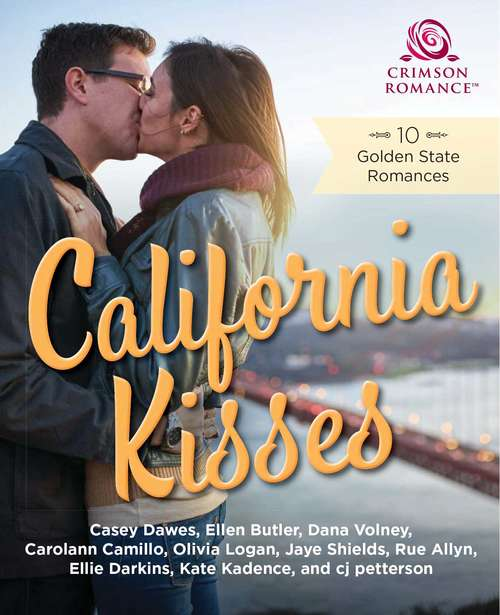 California Kisses: 10 Golden State Romances