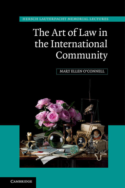 The Art of Law in the International Community (Hersch Lauterpacht Memorial Lectures #23)