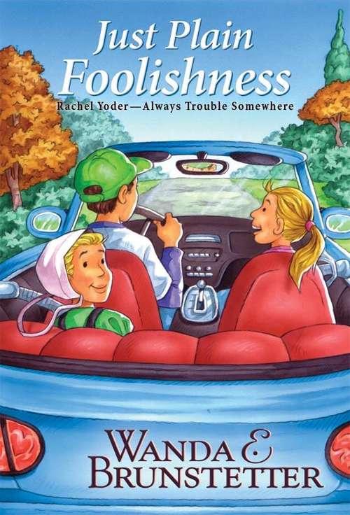 Just Plain Foolishness (Rachel Yoder, Always Trouble Somewhere Series Book #6)