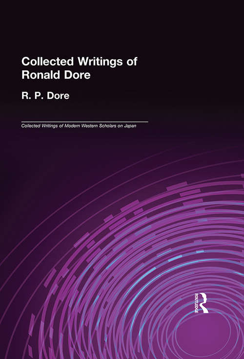 Collected Writings of R.P. Dore (Collected Writings of Modern Western Scholars on Japan)