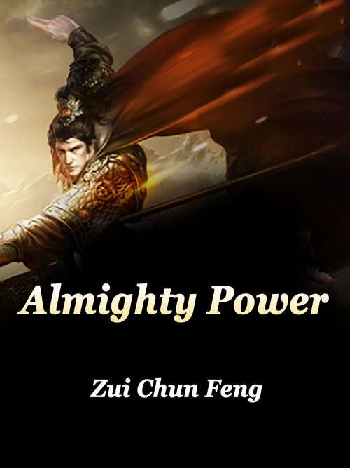 Almighty Power: Volume 1 (Volume 1 #1)