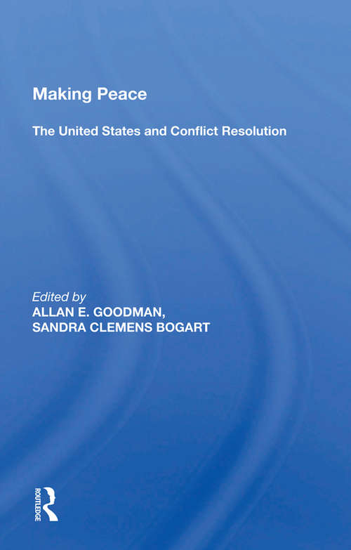Making Peace: The United States And Conflict Resolution
