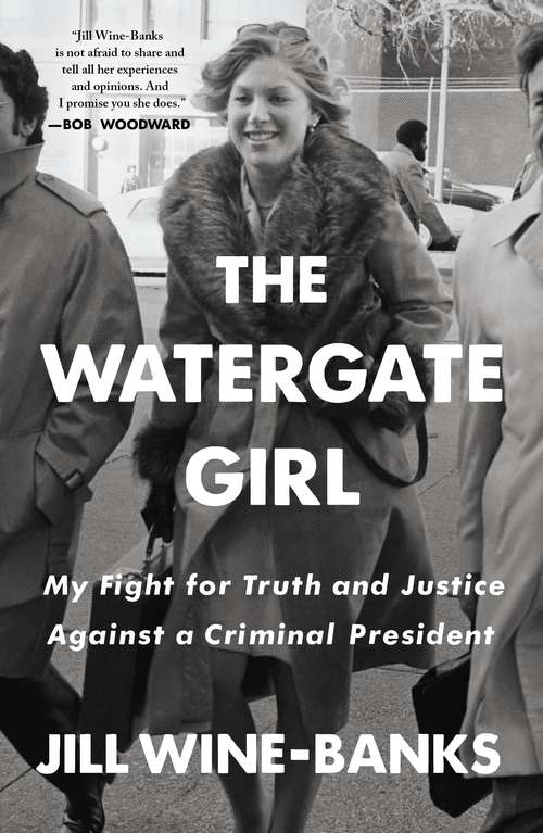 The Watergate Girl: My Fight for Truth and Justice Against a Criminal President