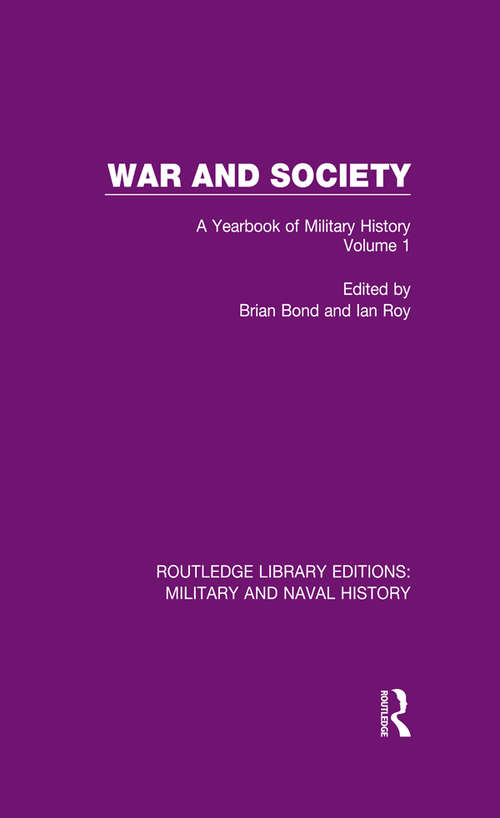 War and Society Volume 1: A Yearbook of Military History (Routledge Library Editions: Military and Naval History #4)