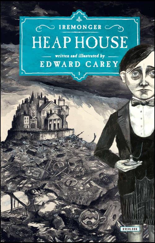 Heap House (Iremonger #1)