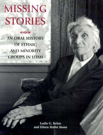 Missing Stories: An Oral History of Ethnic and Minority Groups in Utah
