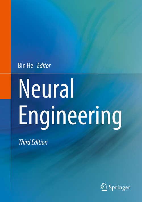 Neural Engineering (Bioelectric Engineering Ser.)