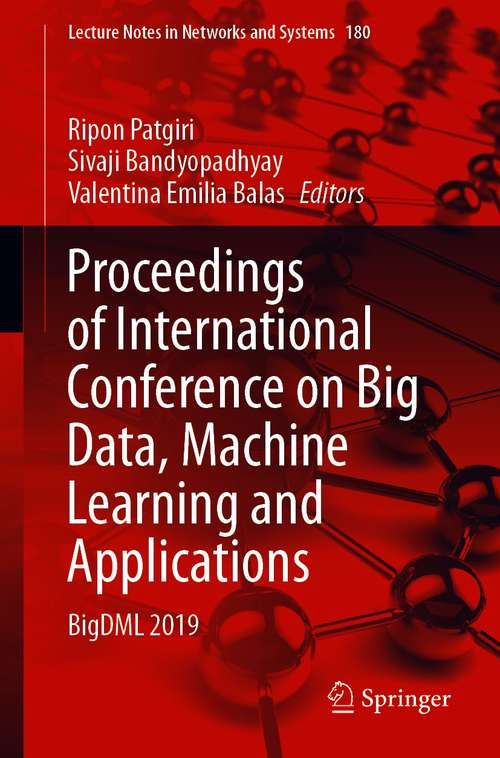 Proceedings of International Conference on Big Data, Machine Learning and Applications: BigDML 2019 (Lecture Notes in Networks and Systems #180)