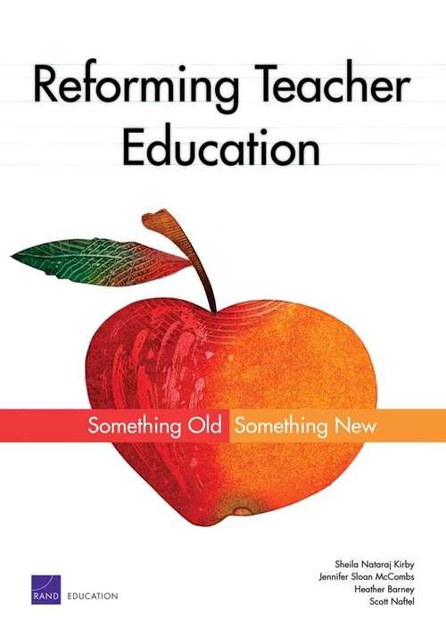 Reforming Teacher Education: Something Old, Something New