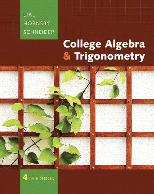 College Algebra and Trigonometry Fourth Edition