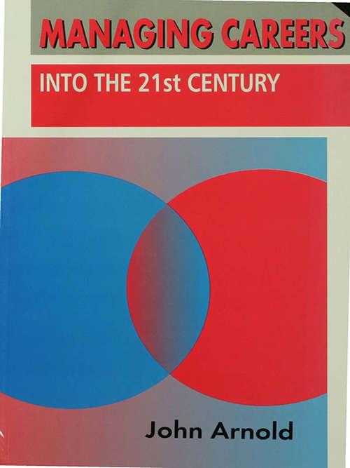 Managing Careers into the 21st Century (Career Development Ser.)