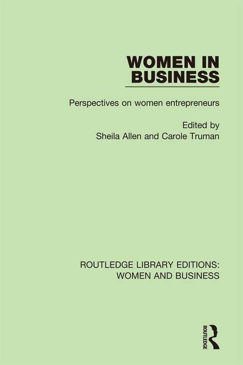 Women in Business: Perspectives on Women Entrepreneurs (Routledge Library Editions: Women and Business #11)