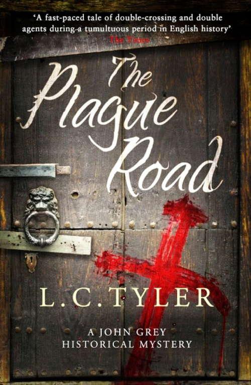 The Plague Road (A John Grey Historical Mystery #3)
