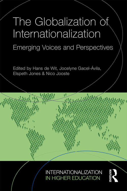The Globalization of Internationalization: Emerging Voices and Perspectives (Internationalization in Higher Education Series)