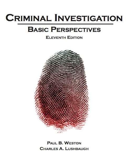 Criminal Investigation: Basic Perspectives (Eleventh Edition)