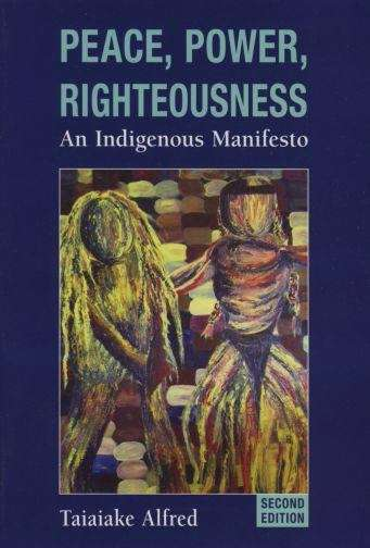 Peace, Power, Righteousness (Second Edition): An Indigenous Manifesto