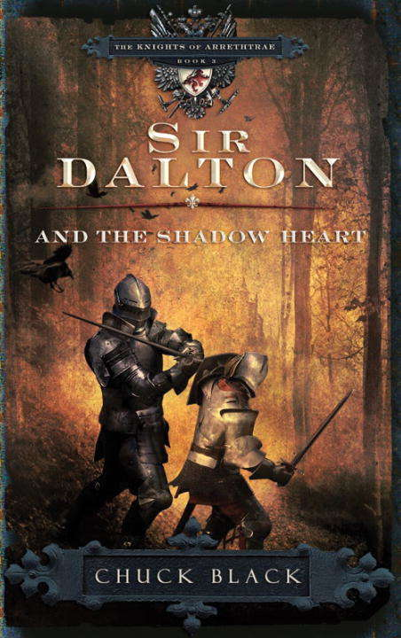 Sir Dalton and The Shadow Heart (The Knights of Arrethtrae #3)