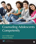 Counseling Adolescents Competently (Counseling and Professional Identity)